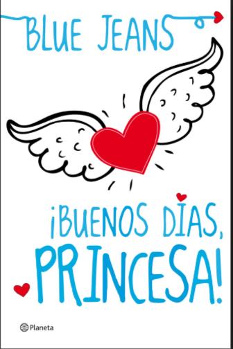 Buenos Dias Princesa  libros Blue Jeans