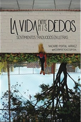 La Vida Entre Mis Dedos libro: Nacarid Portal