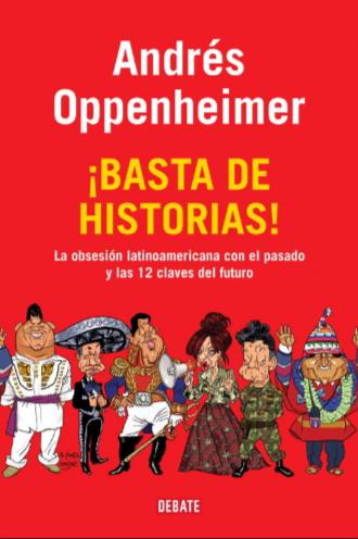 Basta de Historias!  Autor: Andrés Oppenheimer