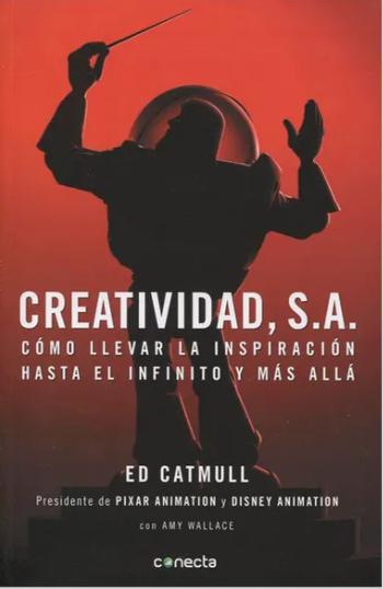 Creatividad s.a. Como Llevar La Inspiracion Libro Ed Catmull