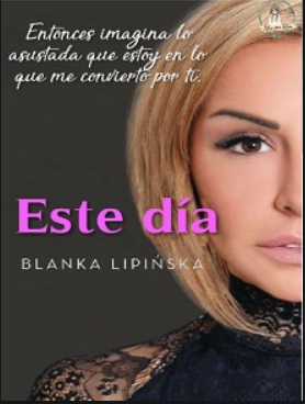 Este dia  libro 2 DNI   - Libro  Blanka Lipinska  Tematica EroticoEste
