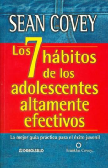 Los 7 habitos de los adolescentes altamente efectivos Libro Sean Covey