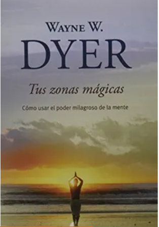 Tus Zonas Magicas  Libro Wayne Dyer