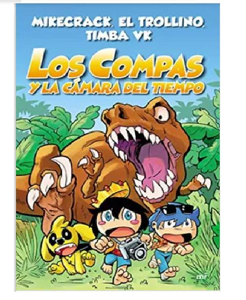 Los Compas y La Camara Del Tiempo Libro Mikecrack El Trollino Timba VK