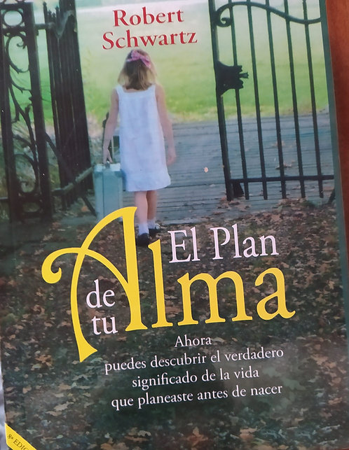 El Plan De Tu Alma  Libro Robert Schwartz