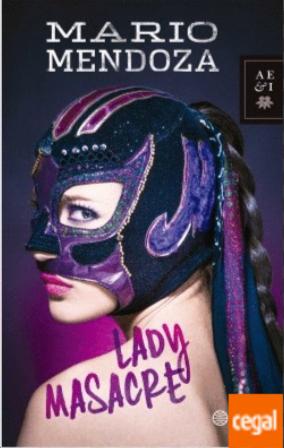 Lady Masacre Libro Mario Mendoza