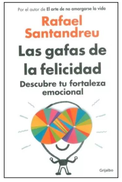 Las Gafas De La Felicidad. Descubre Tu Fortaleza  Libro Rafael Santandreu