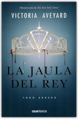 La Jaula Del Rey coleccion  La Reina Roja  libros Victoria Aveyard