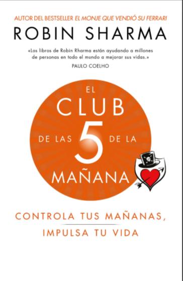 Club de las 5 de la mañana Libro Robin Sharma Controla tus mañanas