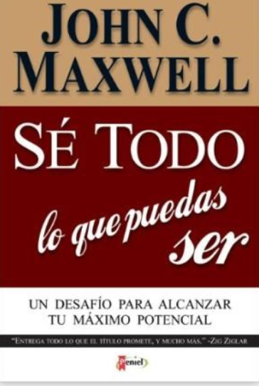 Se Todo Lo Que Puedas Ser Libro John Maxwell