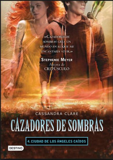 Cazadores De Sombras Ciudad de los Angeles Caidos Libro Cassandra Clare