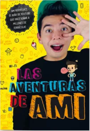 Las Aventuras de Ami Libro Youtuber Ami Rodriguez