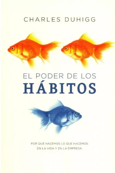El Poder de los Habitos Libro Charles Duhigg
