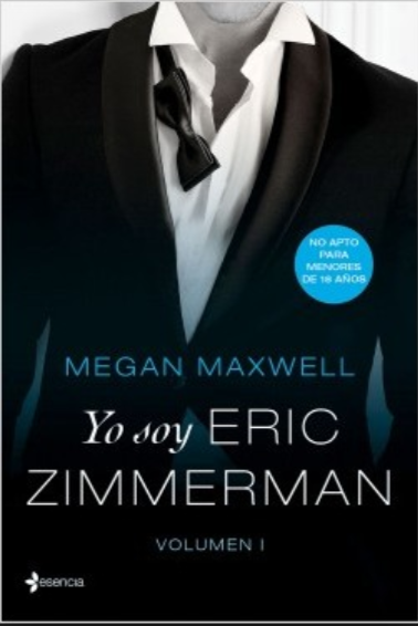 Yo Soy Eric Zimmerman Volumen I Autor: Megan Maxwell