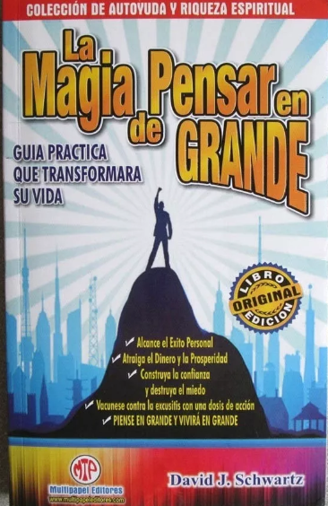 La Magia de pensar en grande Autor: David Schwartz