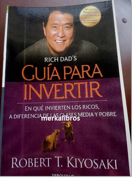 Guia Para Invertir Libro Robert Kiyosaki en que invierten los ricos