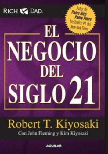 El negocio del Siglo XXI Libro Robert Kiyosaki