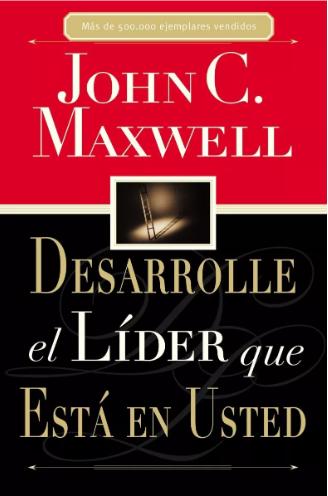 Desarrolle el lider que esta en usted Libro John Maxwell