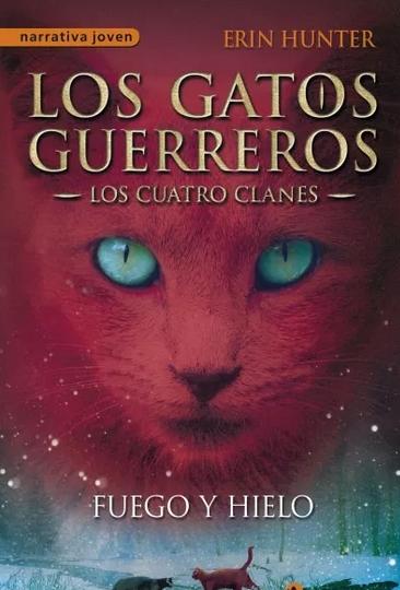 Gatos Guerreros  Fuego y Hielo Los cuatro clanes