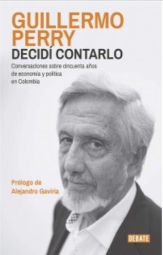 Decidi Contarlo libro de Guillermo Perry