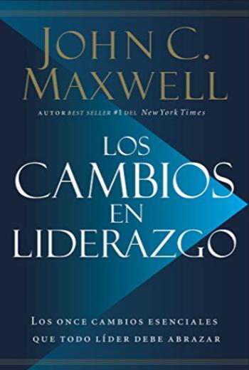 Los cambios en el liderazgo Libro John Maxwell
