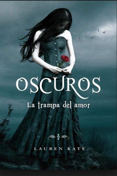 Oscuros La Trampa del Amor libro de Lauren Kate