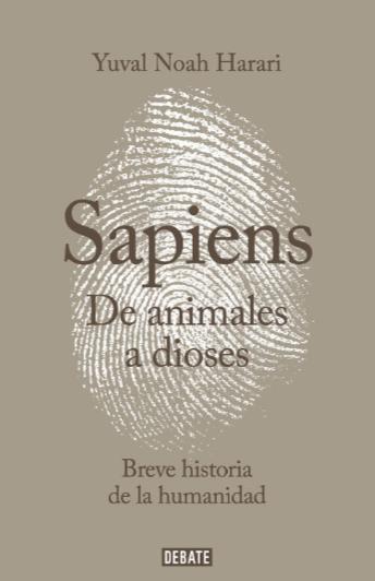Sapiens De Animales a dioses  - Libro Yuval Noah