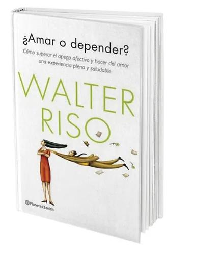 Amar O Depender Libro Walter Riso
