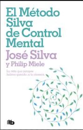 El Método Silva De Control Mental  Autor José Silva .