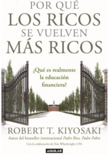 Porque Los Ricos Se Vuelven Mas Ricos Libro Robert Kiyosaki