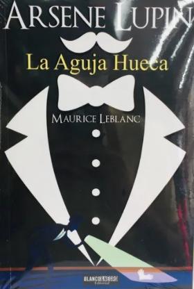 Arsene Lupin La Aguja Hueca Libro Maurice Leblanc