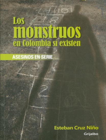 Libro Los Monstruos En Colombia Sí Existen Libro Esteban Cruz