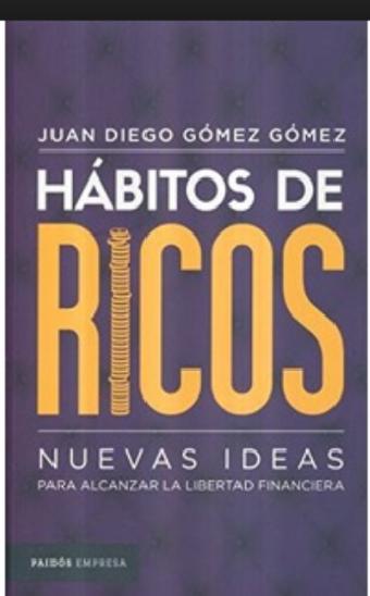 Habitos de Rico  Libro Juan Diego Gómez