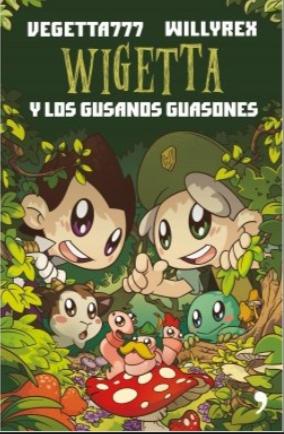 Wigetta y Los Gusanos Guasones Libro Willyrex y Vigetta777
