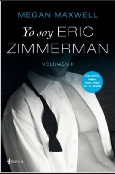 Yo Soy Eric Zimmerman volumen II Autor: Megan Maxwell