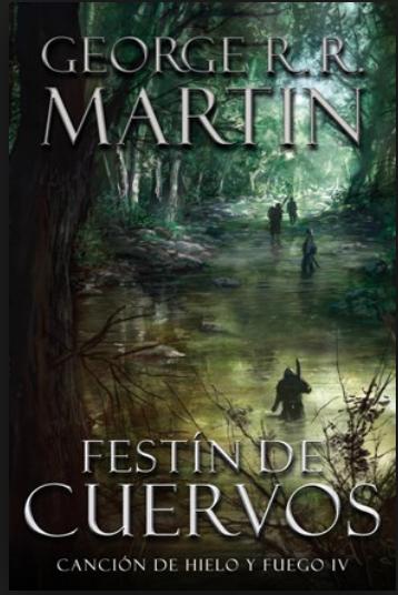 Festin de Cuervos / Cancion del Hielo y Fuego 4 Libros George RR Martin