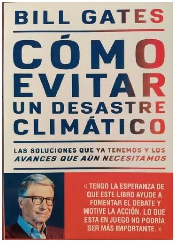 Cómo Evitar Un Desastre Climatico Autor: Bill Gates