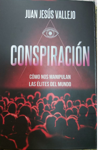 Conspiracion Como Nos Manipulan Las Elites Libro Juan Jesus Vallejo