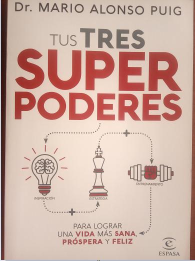 Tus Tres Super poderes Libro Dr. Mario Alonso Puig
