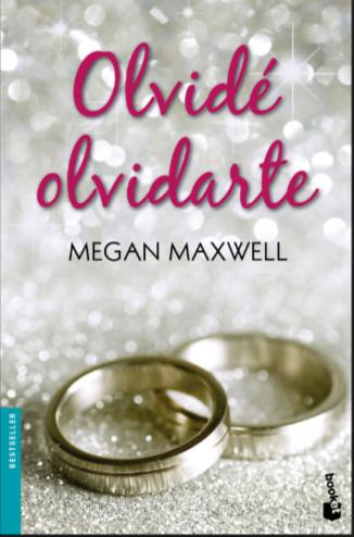 Olvide Olvidarte Libro Megan Maxwell