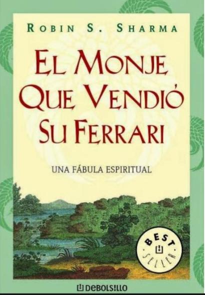 El Monje Que Vendio Su Ferrari Libro Robin Sharma
