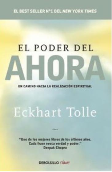 El Poder del Ahora  libro Eckhart Tolle