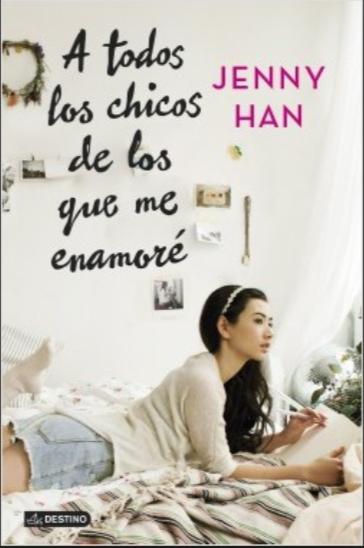 A Todos Los Chicos De Los Que Me Enamoré Libro Jenny Han