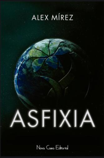 Asfixia  Libro  Autor: Alex Mirez