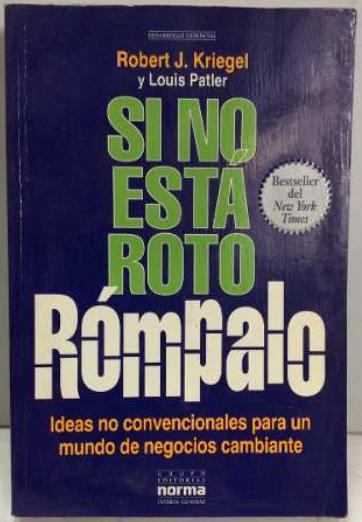 Si No Está Roto Rompalo Libro Robert J. Kriegel