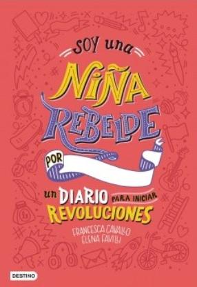 ORIGINAL Soy una Niña Rebelde. Un Diario Para Iniciar Revolucion