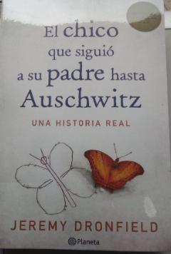 El Niño Que Siguio A SuPadre Hasta Auschwitz Libro Jeremy Dronfield