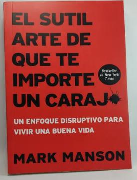 El Sutil Arte De Que Te Importe Un Carajo Autor Mark Manson