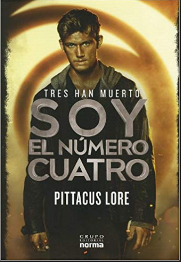 Soy el Numero Cuatro 4 Libro Pittacus Lore