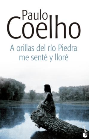 A orillas del Rio Piedra me Sente y lloré Libro Paulo Coelho